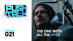 21 300x169 - Push to Talk: Episode 021 - The One with All the Hype