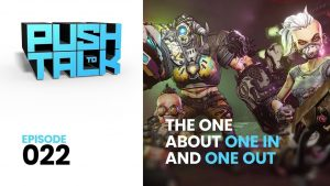22 300x169 - Push to Talk: Episode 022 - The One About One In and One Out