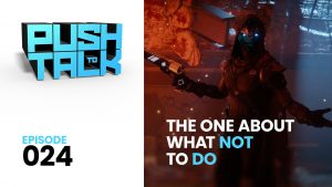 ep024 300x169 - Push to Talk: Episode 024 - The One About What Not to Do